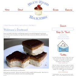 Millionaires&Shortbread - Blue-Eyed Bakers - Blue Eyed Bakers