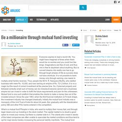 Be a millionaire through mutual fund investing
