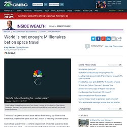Millionaires bet on space travel