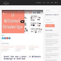 Devenir riche sans y penser : le Millionnaire Automatique de David Bach