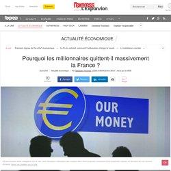 Pourquoi les millionnaires quittent-il massivement la France ?