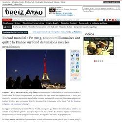 Record mondial : En 2015, 10 000 millionnaires ont quitté la France sur fond de tensions avec les musulmans