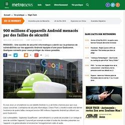 Google : 900 millions d'appareils Android menacés par des failles de sécurité