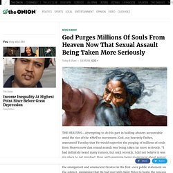 God Purges Millions Of Souls From Heaven Now That Sexual Assault Being Taken More Seriously
