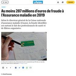 Au moins 287 millions d'euros de fraude à l'Assurance maladie en 2019