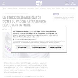 Un stock de 29 millions de doses du vaccin AstraZeneca découvert en Italie