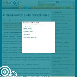 58 millions d'euros d'aides pour l'Auvergne sur zoomdici
