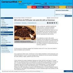 400 millions de FCFA pour une usine de café au Cameroun