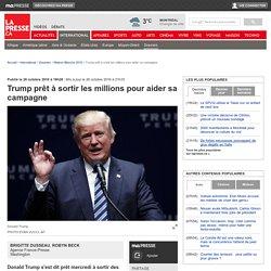 Trump prêt àsortir les millions pour aider sa campagne