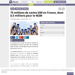 75 millions de cartes SIM en France, dont 6,5 millions pour le M2M