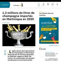 1.2 millions de litres de champagne importés en Martinique en 2020 - Martin