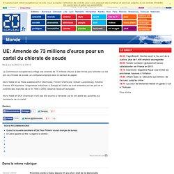 UE: Amende de 73 millions d'euros pour un cartel du chlorate de soude
