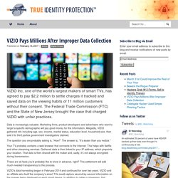 VIZIO Pays Millions After Improper Data Collection — The Watchblog — ID Watchdog