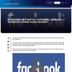 50 millions de comptes compromis. Pourquoi Facebook a fermé votre session?