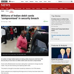 Millions of Indian debit cards 'compromised' in security breach