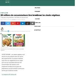 60 millions de consommateurs lève le voile sur les steaks végétaux