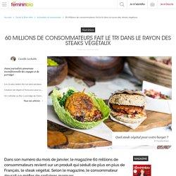 60 Millions de consommateurs fait le tri dans le rayon des steaks végétaux