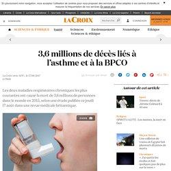 3,6millions de décès liés à l'asthme et à la BPCO