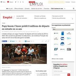 Papy-boom: l'Insee prédit 8 millions de départs en retraite en 10 ans