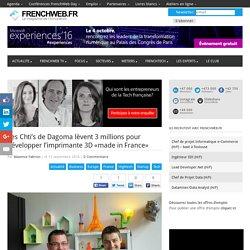 Les Chti's de Dagoma lèvent 3 millions pour développer l'imprimante 3D «made in France»