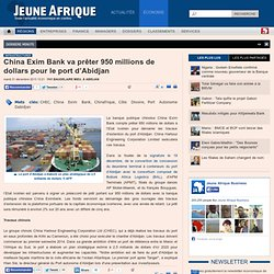 China Exim Bank va prêter 950 millions de dollars pour le port d'Abidjan