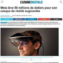 Meta lève 50 millions de dollars pour son casque de réalité augmentée