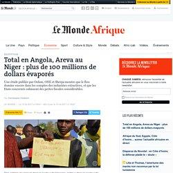 Total en Angola, Areva au Niger: plus de 100millions de dollars évaporés