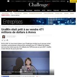 UraMin était prêt à se vendre 471 millions de dollars à Areva