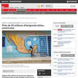 Près de 30 millions d'émigrants latino-américains