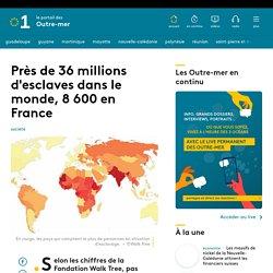 Près de 36 millions d'esclaves dans le monde, 8 600 en France