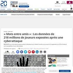 «Mots entre amis»: Les données de 218millions de joueurs exposées après une cyberattaque