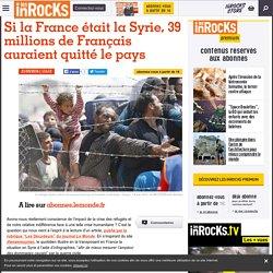 Si la France était la Syrie, 39 millions de Français auraient quitté le pays