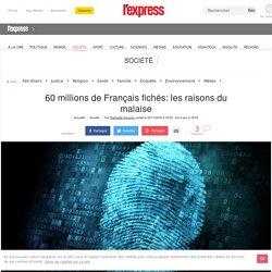 60 millions de Français fichés: les raisons du malaise