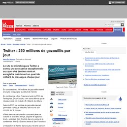 Twitter: 250 millions de gazouillis par jour