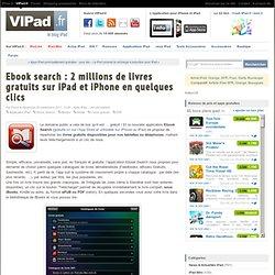 Ebook search : 2 millions de livres gratuits sur iPad et iPhone en quelques clics - iPad mini, iPad Retina