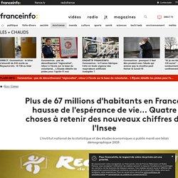 Plus de 67 millions d'habitants en France, hausse de l'espérance de vie... Quatre choses à retenir des nouveaux chiffres de l'Insee