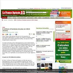 FRANCE AGRICOLE 26/03/15 OGM - 6 millions d'hectares de plus en 2014 (Isaaa)