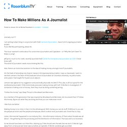 How To Make Millions As A Journalist