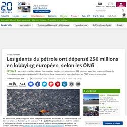 Les géants du pétrole ont dépensé 250 millions en lobbying européen, selon les ONG - 20minutes