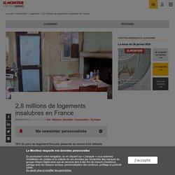 2,8 millions de logements insalubres en France