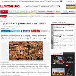 Sept millions de logements nichés sous nos toits ? - Logement