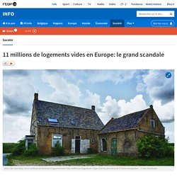 11 millions de logements vides en Europe: le grand scandale