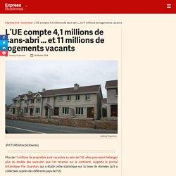 L'UE compte 4,1 millions de sans-abri ... et 11 millions de logements vacants - Express [FR]