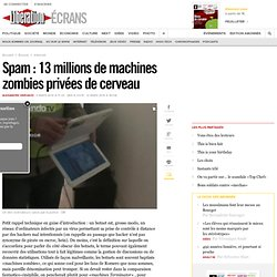 Spam : 13 millions de machines zombies privées de cerveau- Ecran