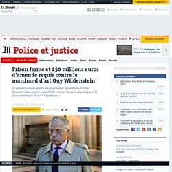 Prison ferme et 250millions euros d'amende requis contre le marchand d'art Guy Wildenstein