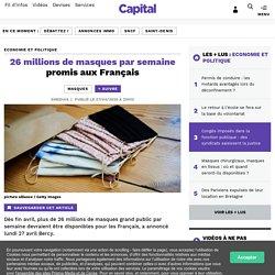 26 millions de masques par semaine promis aux Français...