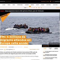 FMI: 4 millions de migrants attendus en Europe cette année