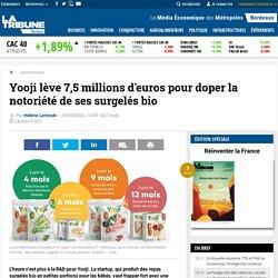 Yooji lève 7,5 millions d'euros pour doper la notoriété de ses surgelés bio