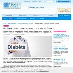 Le diabète: 3 millions de personnes concernées en France !