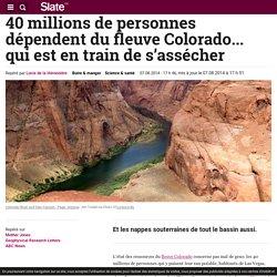 40 millions de personnes dépendent du fleuve Colorado... qui est en train de s'assécher